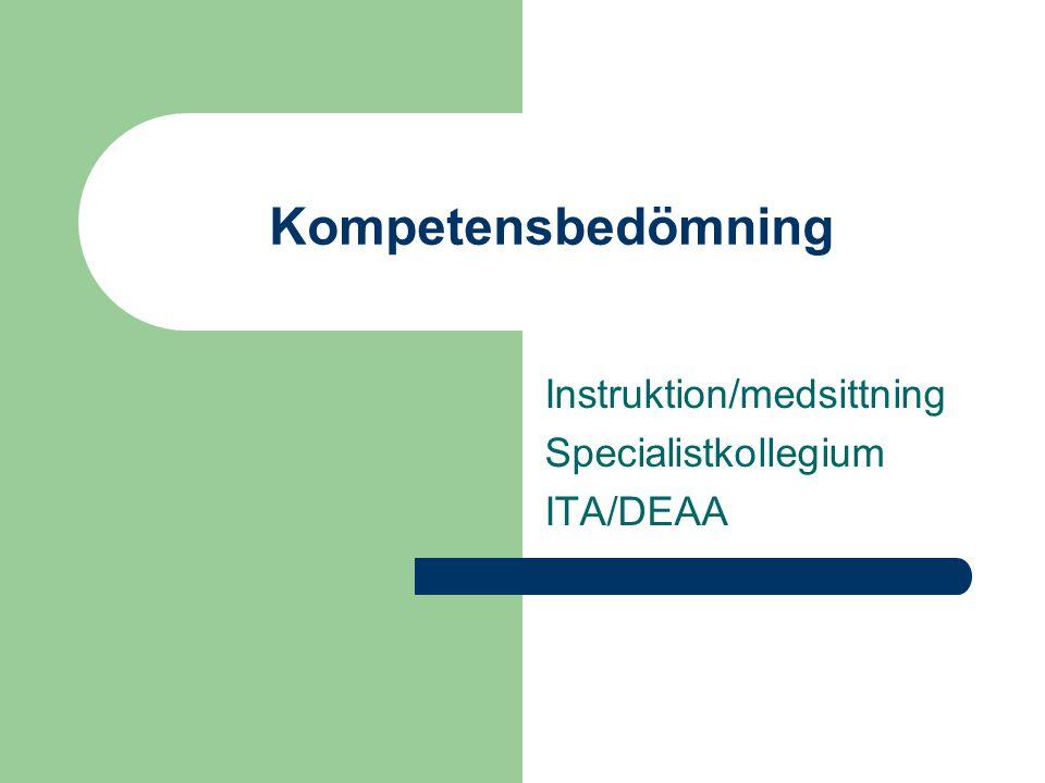 Kompetensbedömning Instruktion/medsittning Specialistkollegium ITA/DEAA