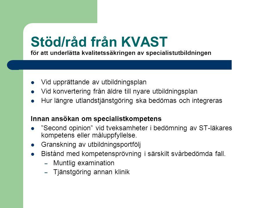 Stöd/råd från KVAST för att underlätta kvalitetssäkringen av specialistutbildningen  Vid upprättande av utbildningsplan  Vid konvertering från äldre