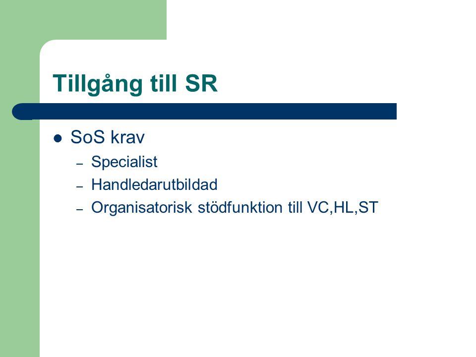 Tillgång till SR  SoS krav – Specialist – Handledarutbildad – Organisatorisk stödfunktion till VC,HL,ST