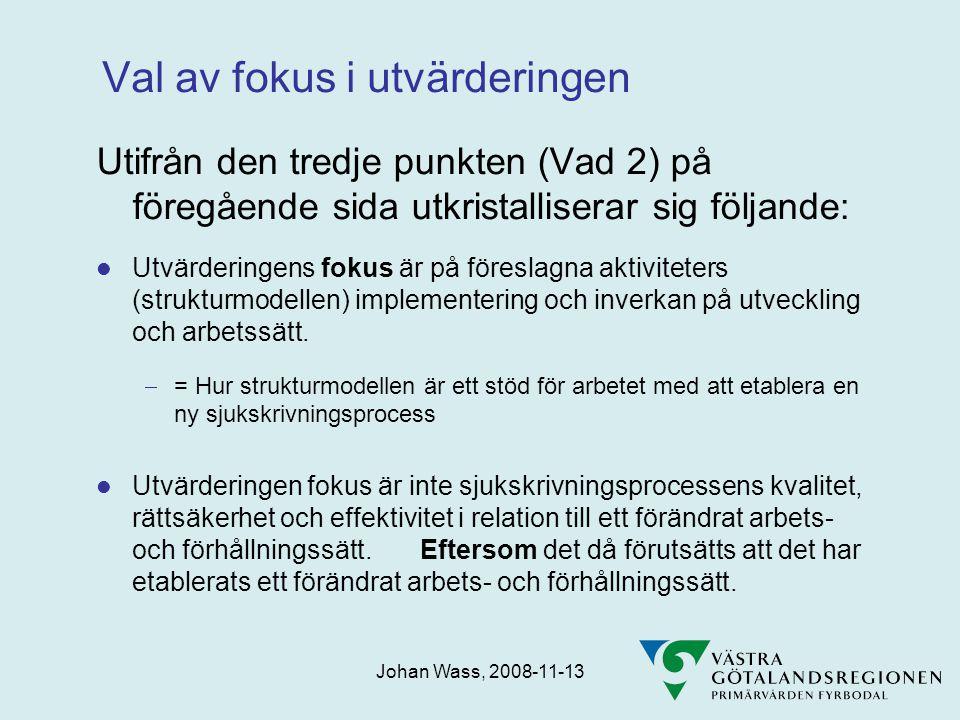 Johan Wass, 2008-11-13 Slutsats  Av resultatet går att utläsa att Strukturmodellen som stöd för införandet av en ny sjukskrivningsprocess i mångt och mycket beror på någon form av resursförstärkning (inkluderar processledning) och vilka prioriteringar som görs i olika verksamheter.