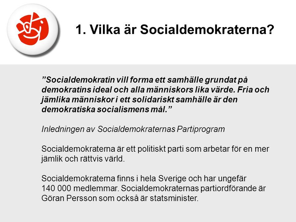 """""""Socialdemokratin vill forma ett samhälle grundat på demokratins ideal och alla människors lika värde. Fria och jämlika människor i ett solidariskt sa"""