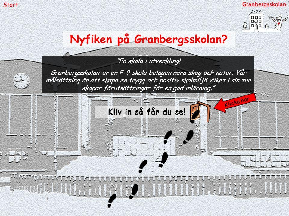 """Start Nyfiken på Granbergsskolan? Kliv in så får du se! Klicka här """"En skola i utveckling! Granbergsskolan är en F-9 skola belägen nära skog och natur"""