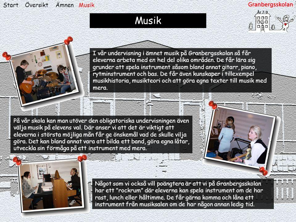 """ÖversiktStart Musik Något som vi också vill poängtera är att vi på Granbergsskolan har ett """"rockrum"""" där eleverna kan spela instrument om de har rast,"""