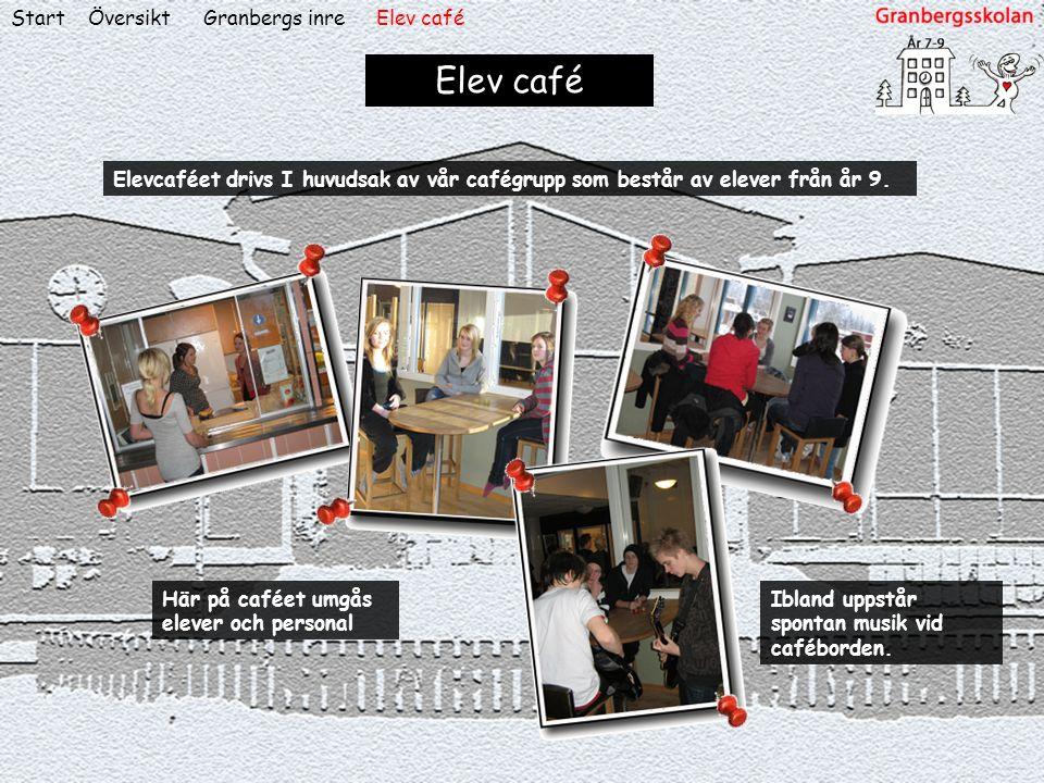 ÖversiktStart Elev café Elevcaféet drivs I huvudsak av vår cafégrupp som består av elever från år 9. Ibland uppstår spontan musik vid caféborden. Här