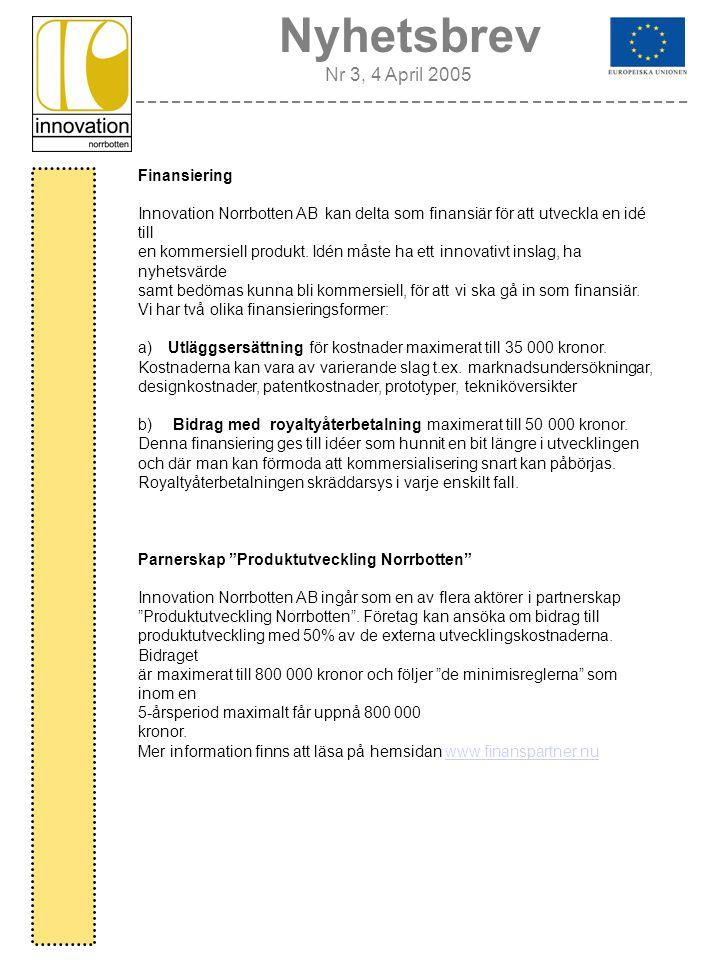 Finansiering Innovation Norrbotten AB kan delta som finansiär för att utveckla en idé till en kommersiell produkt.