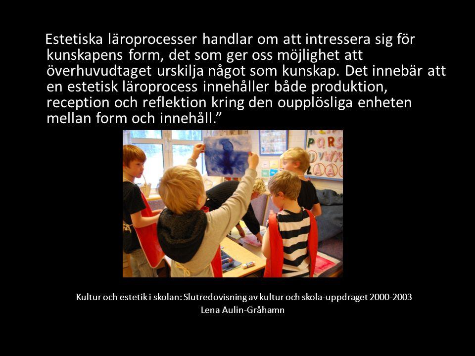 Lärande OM konst & media Lärande I konst & media Lärande MED konst & media Lärande GENOM konst & media Medie- specifikt Medie- neutral MEDEL DivergentKonvergent MÅL Lars Lindström