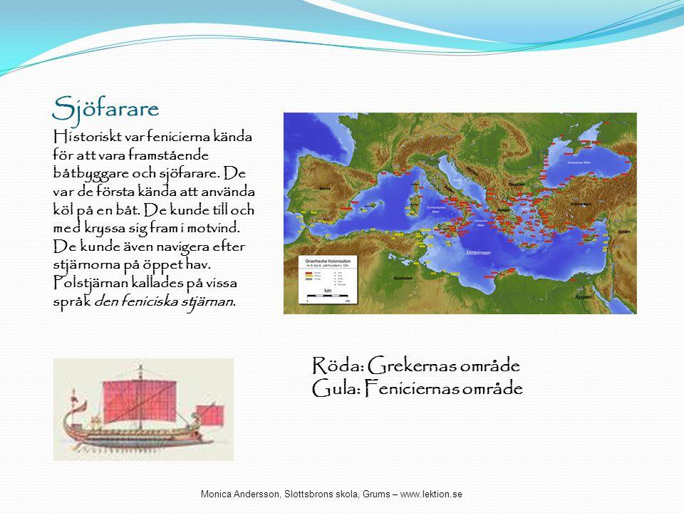 Sjöfarare Historiskt var fenicierna kända för att vara framstående båtbyggare och sjöfarare. De var de första kända att använda köl på en båt. De kund