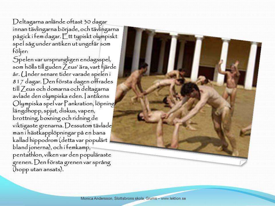 Deltagarna anlände oftast 30 dagar innan tävlingarna började, och tävlingarna pågick i fem dagar. Ett typiskt olympiskt spel såg under antiken ut unge