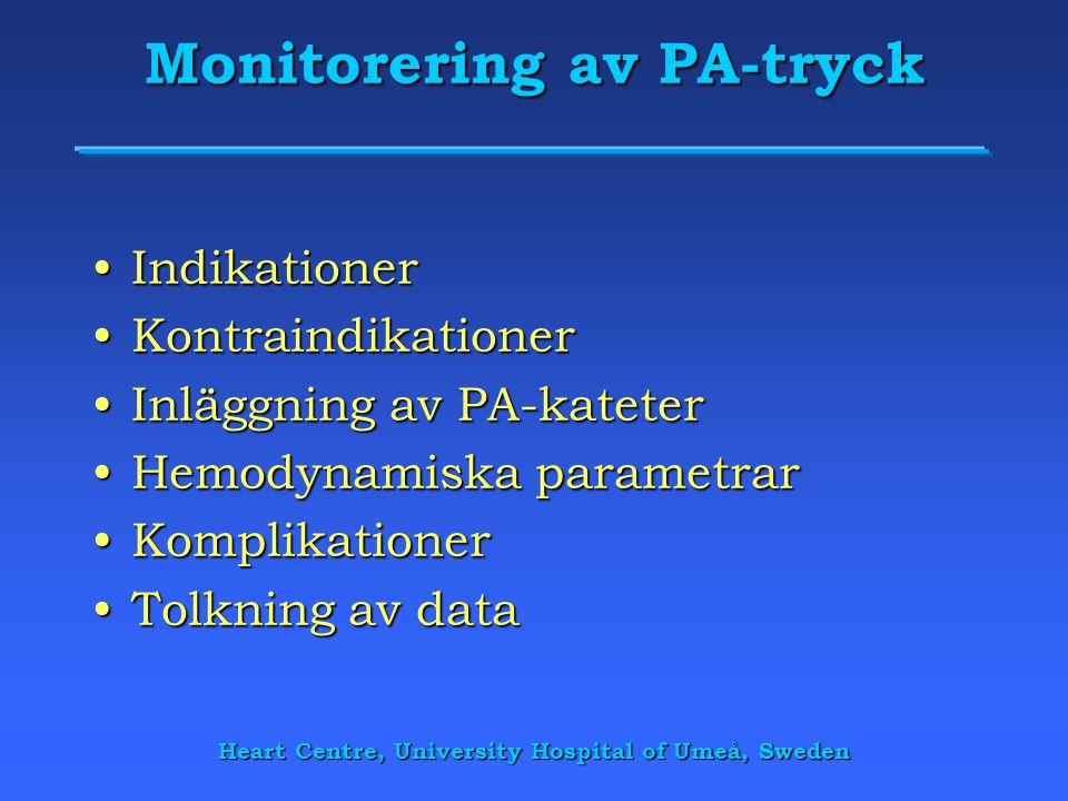 Monitorering av PA-tryck •Indikationer •Kontraindikationer •Inläggning av PA-kateter •Hemodynamiska parametrar •Komplikationer •Tolkning av data