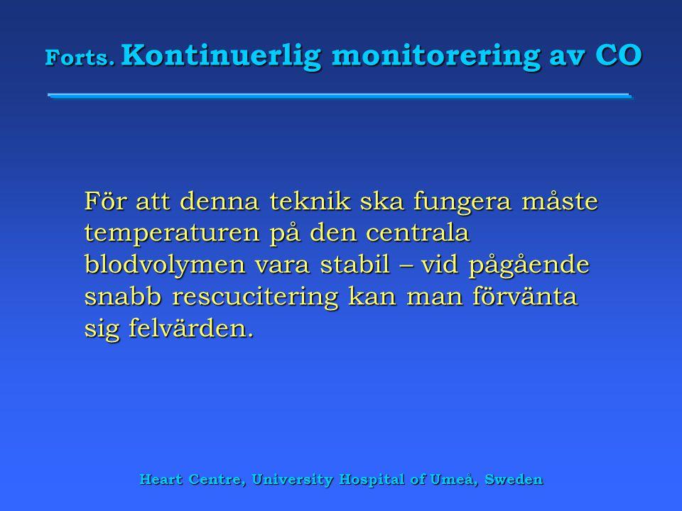 Heart Centre, University Hospital of Umeå, Sweden Forts. Kontinuerlig monitorering av CO För att denna teknik ska fungera måste temperaturen på den ce