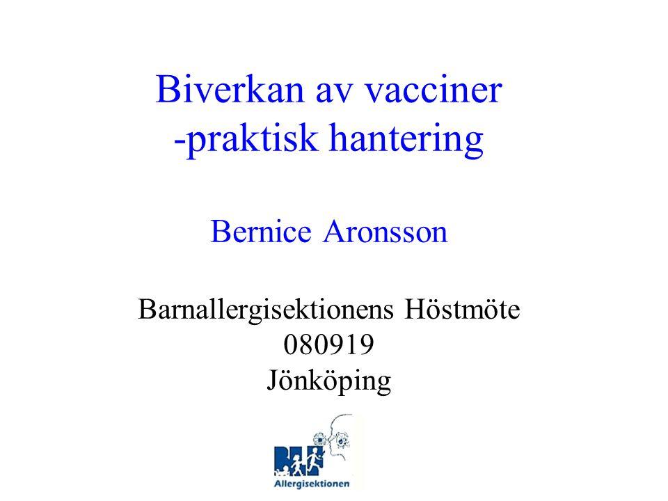 Specialistmottagningen för Barnvaccinationer Sachsska Barnsjukhuset, Södersjukhuset, Stockholm Bernice Aronsson Margareta Blennow Gunnar Lilja