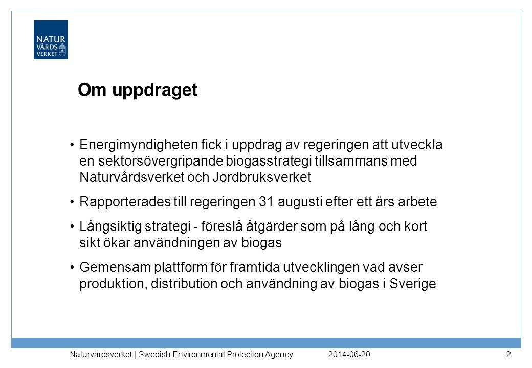 2014-06-20 Naturvårdsverket | Swedish Environmental Protection Agency 2 Om uppdraget •Energimyndigheten fick i uppdrag av regeringen att utveckla en s