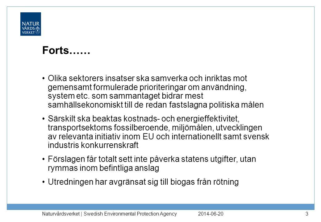2014-06-20 Naturvårdsverket | Swedish Environmental Protection Agency 3 Forts…… •Olika sektorers insatser ska samverka och inriktas mot gemensamt form