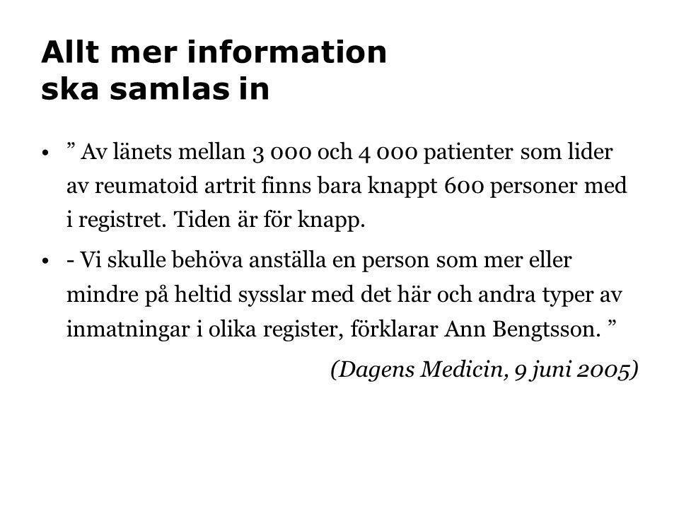 """Allt mer information ska samlas in •"""" Av länets mellan 3 000 och 4 000 patienter som lider av reumatoid artrit finns bara knappt 600 personer med i re"""
