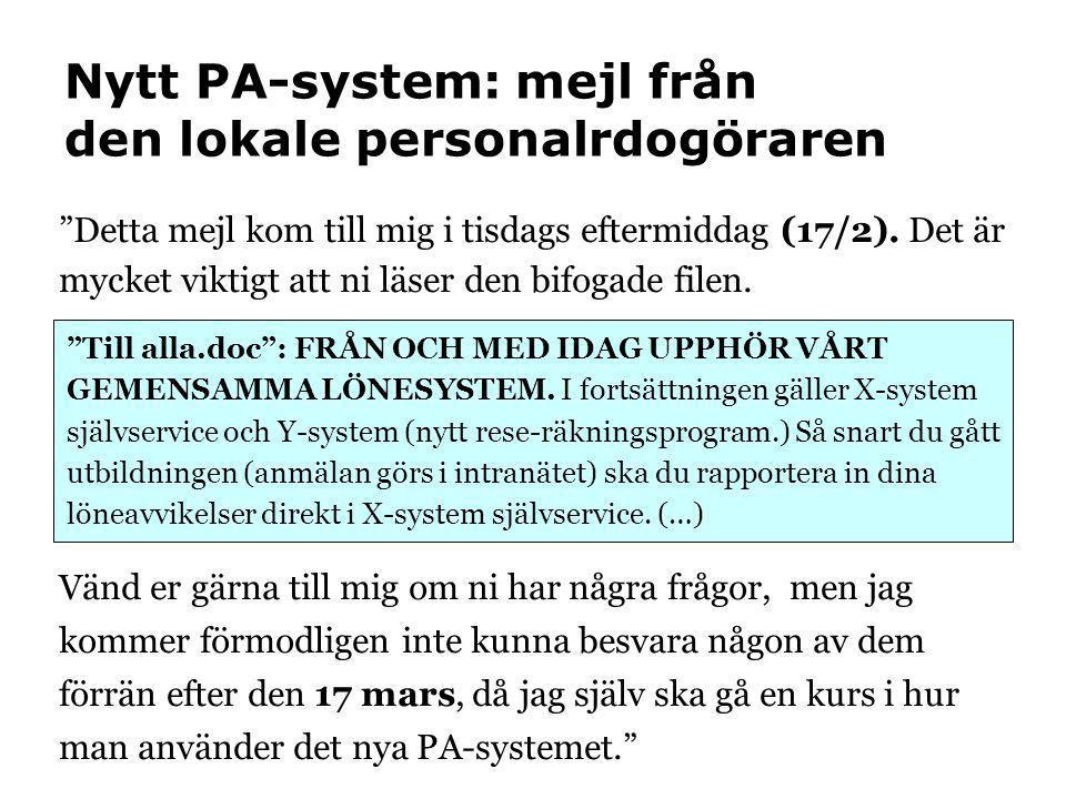 """Nytt PA-system: mejl från den lokale personalrdogöraren """"Detta mejl kom till mig i tisdags eftermiddag (17/2). Det är mycket viktigt att ni läser den"""