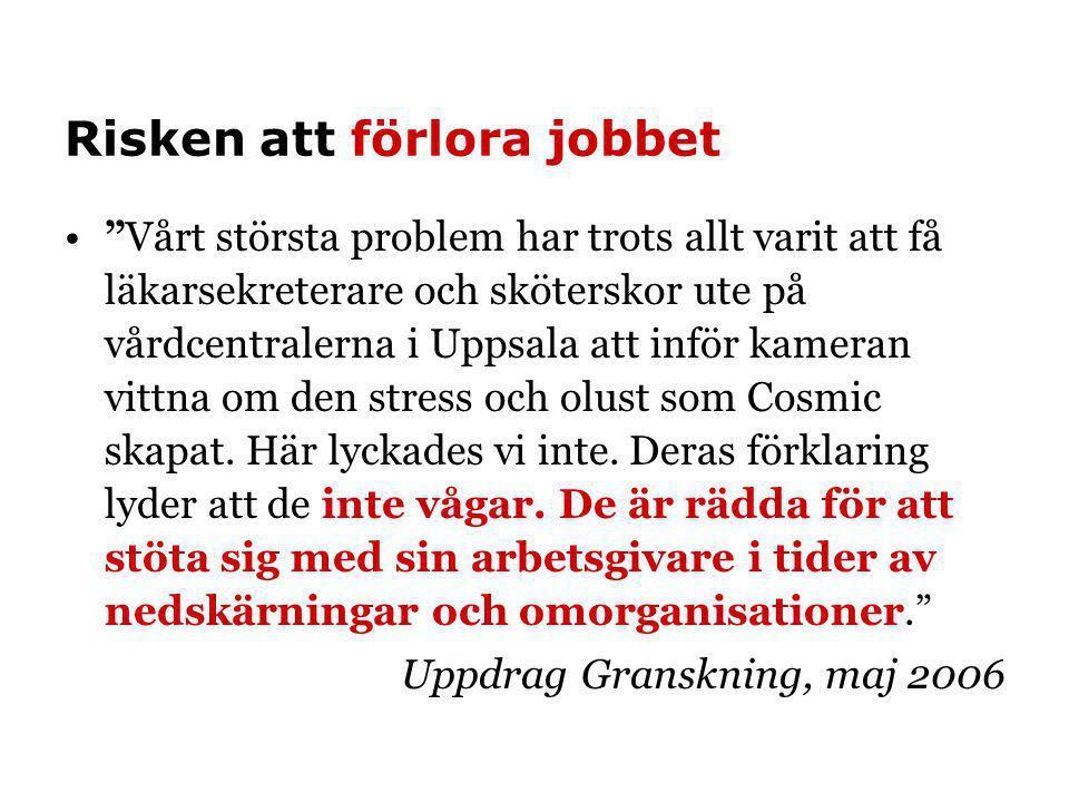 """Risken att förlora jobbet •""""Vårt största problem har trots allt varit att få läkarsekreterare och sköterskor ute på vårdcentralerna i Uppsala att infö"""