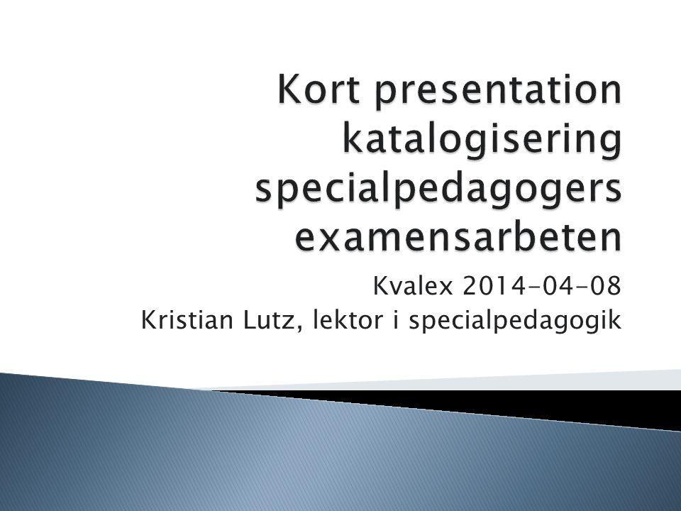 Kvalex 2014-04-08 Kristian Lutz, lektor i specialpedagogik