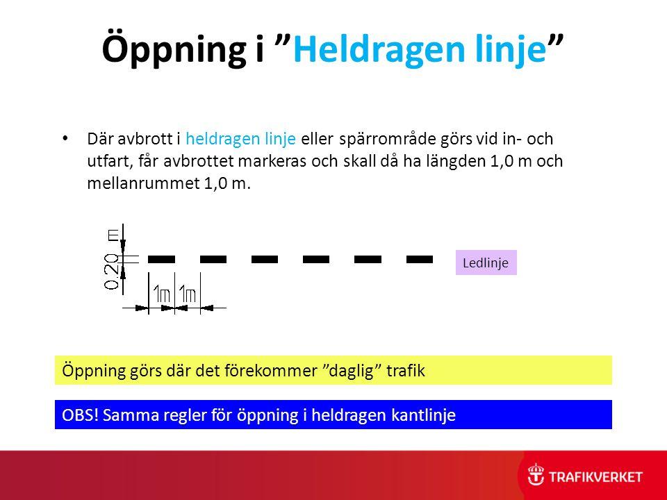 """Öppning i """"Heldragen linje"""" • Där avbrott i heldragen linje eller spärrområde görs vid in- och utfart, får avbrottet markeras och skall då ha längden"""