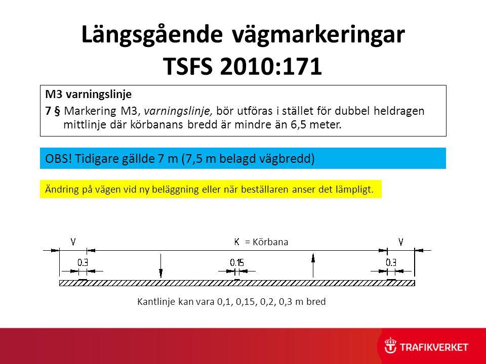 Längsgående vägmarkeringar TSFS 2010:171 16 § Heldragen mittlinje ska utföras dubbel eller i kombination med vägmarkering M1, mittlinje, eller M3, varningslinje.