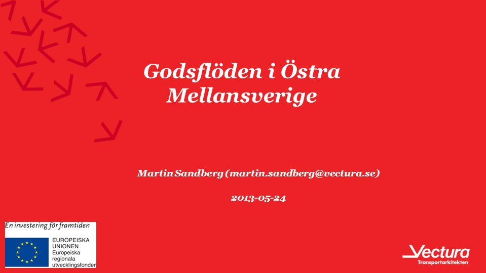 Används för Citat, fråga, inledning eller liknande Godsflöden i Östra Mellansverige Martin Sandberg (martin.sandberg@vectura.se) 2013-05-24