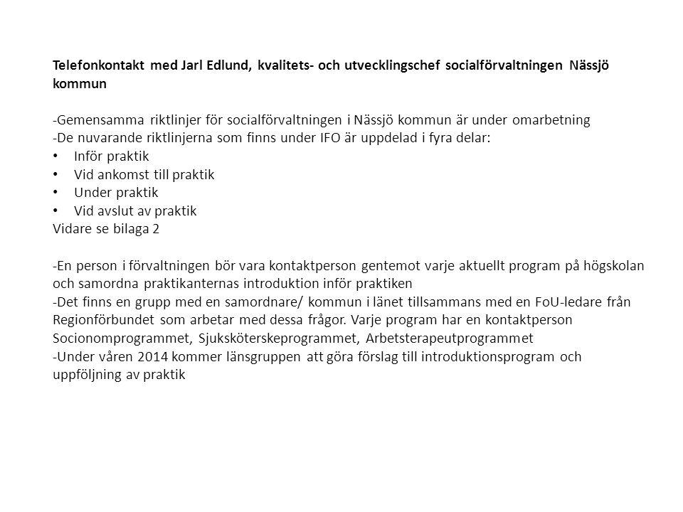Telefonkontakt med Jarl Edlund, kvalitets- och utvecklingschef socialförvaltningen Nässjö kommun -Gemensamma riktlinjer för socialförvaltningen i Näss