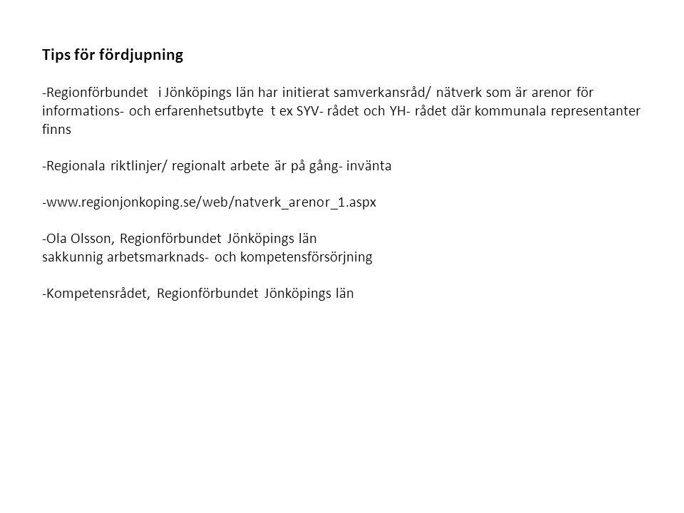 Tips för fördjupning -Regionförbundet i Jönköpings län har initierat samverkansråd/ nätverk som är arenor för informations- och erfarenhetsutbyte t ex