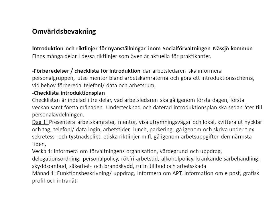 Omvärldsbevakning I ntroduktion och riktlinjer för nyanställningar inom Socialförvaltningen Nässjö kommun Finns många delar i dessa riktlinjer som äve