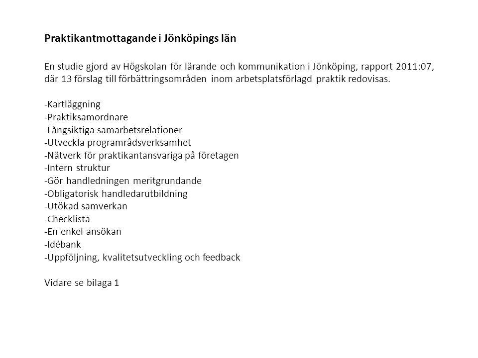 Praktikantmottagande i Jönköpings län En studie gjord av Högskolan för lärande och kommunikation i Jönköping, rapport 2011:07, där 13 förslag till för