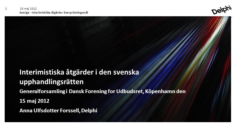 OSUND STRATEGISK ANBUDSGIVNING Kristian Pedersen / Delägare / Advokat 21 september 2011 15 maj 2012 Sverige - Interimistiska åtgärder överprövningsmål