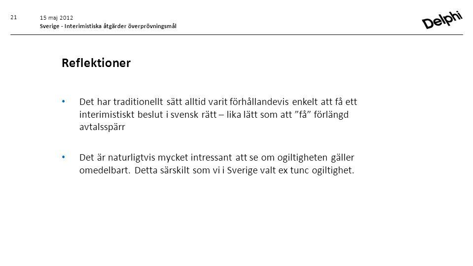 """• Det har traditionellt sätt alltid varit förhållandevis enkelt att få ett interimistiskt beslut i svensk rätt – lika lätt som att """"få"""" förlängd avtal"""