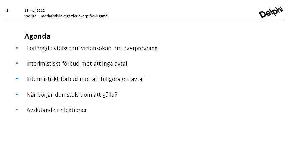 15 maj 2012 Sverige - Interimistiska åtgärder överprövningsmål • Förlängd avtalsspärr vid ansökan om överprövning • Interimistiskt förbud mot att ingå