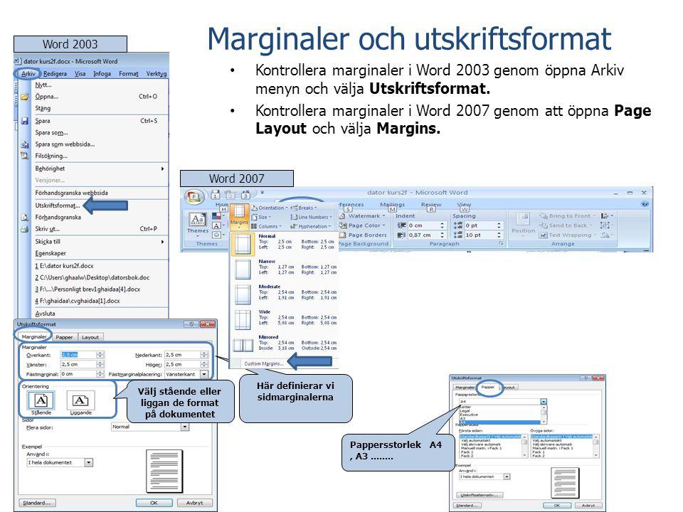Marginaler och utskriftsformat • Kontrollera marginaler i Word 2003 genom öppna Arkiv menyn och välja Utskriftsformat. • Kontrollera marginaler i Word