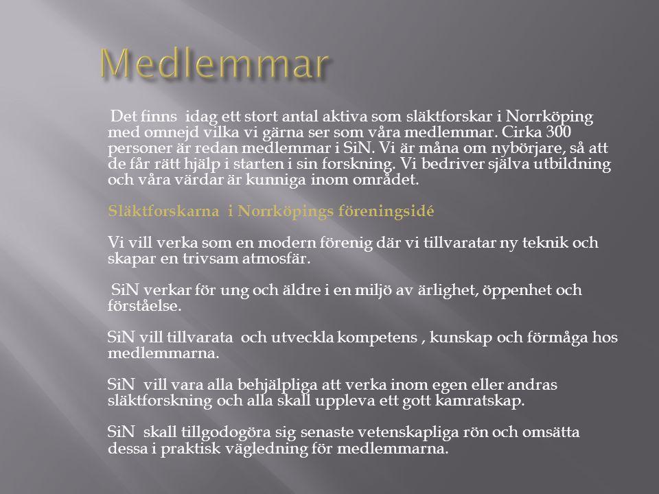 Det finns idag ett stort antal aktiva som släktforskar i Norrköping med omnejd vilka vi gärna ser som våra medlemmar. Cirka 300 personer är redan medl