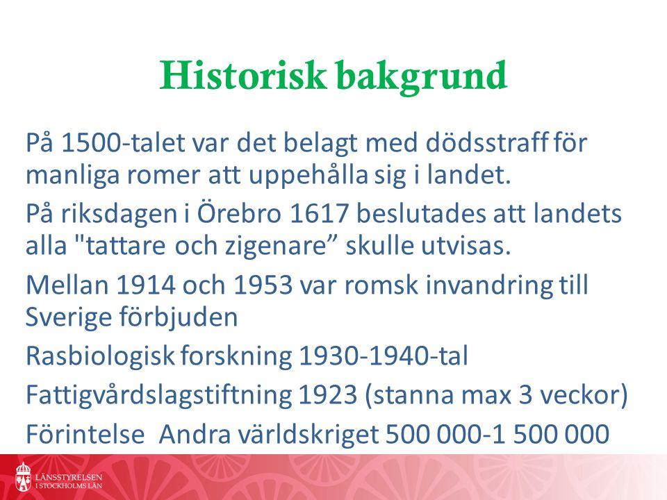 Fem grupper Svensk indelning Svenska romer slutet av 1800-talet Finska romer 1500-talet Utomnordiska romer 1960-talet och framåt Nyanlända romer Resande/resandefolket1500-talet
