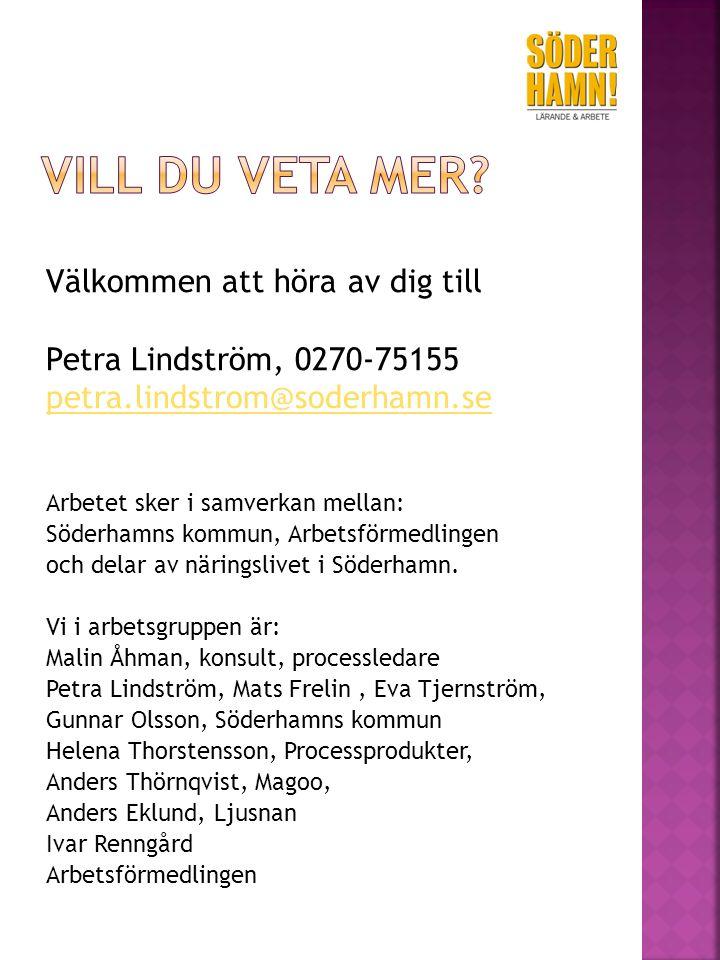 Välkommen att höra av dig till Petra Lindström, 0270-75155 petra.lindstrom@soderhamn.se Arbetet sker i samverkan mellan: Söderhamns kommun, Arbetsförmedlingen och delar av näringslivet i Söderhamn.