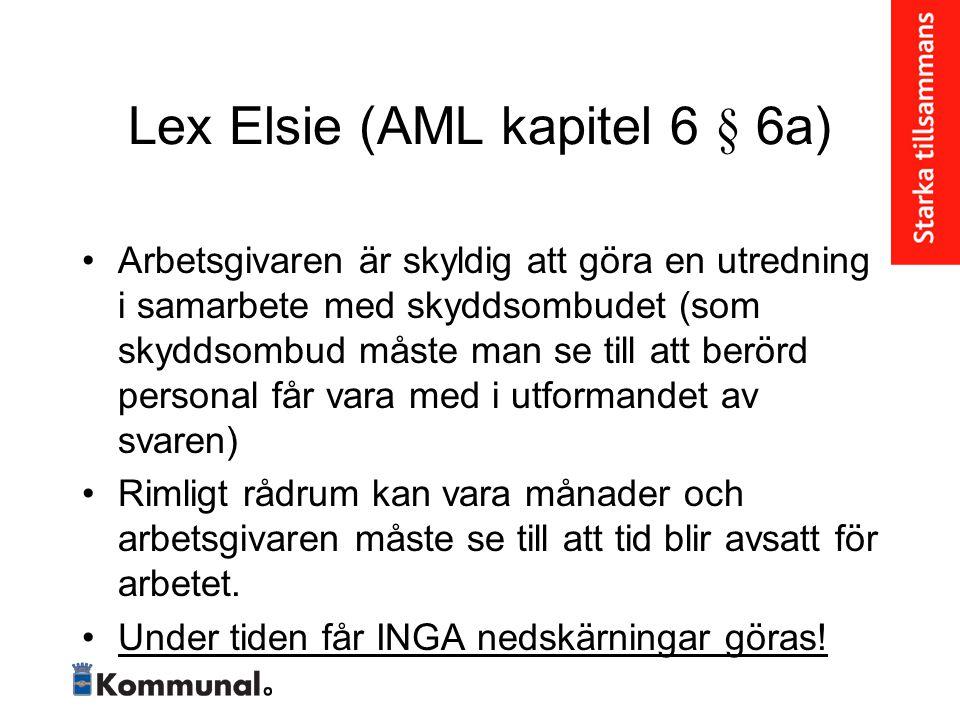 Lex Elsie (AML kapitel 6 § 6a) • Arbetsgivaren är skyldig att göra en utredning i samarbete med skyddsombudet (som skyddsombud måste man se till att b