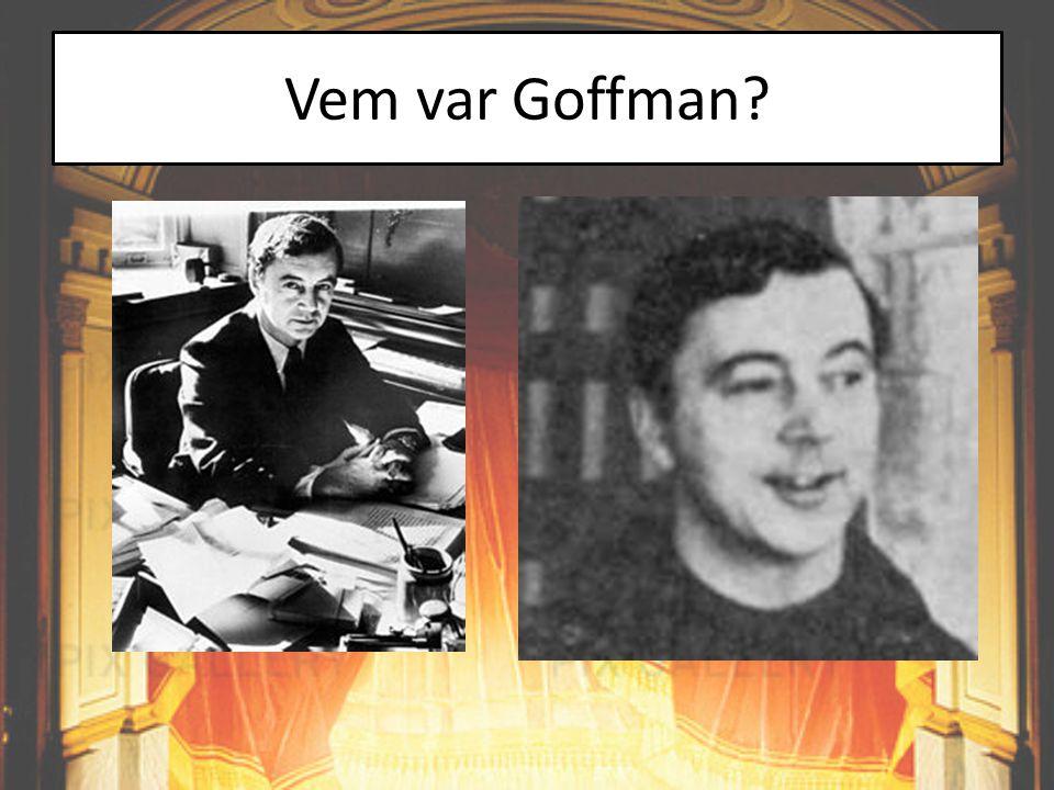 Vem var Goffman?