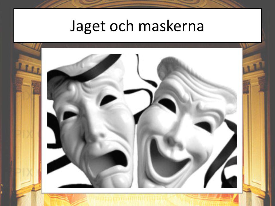 Jaget och maskerna