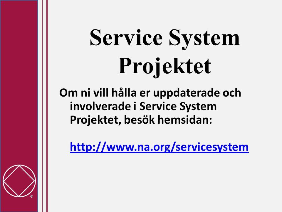  Service System Projektet Om ni vill hålla er uppdaterade och involverade i Service System Projektet, besök hemsidan: http://www.na.org/servicesystem http://www.na.org/servicesystem
