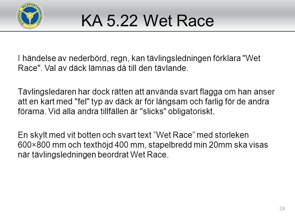 """KA 5.21 Omstart med """"SLOW"""" process Om ett race är avbrutet enligt KA 5.28, så kommer omstarten genomföras med en """"SLOW"""" process. På order av tävlingsl"""