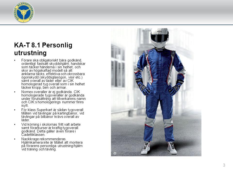 KA 5.8 Besiktning Besiktning ska utföras på alla tävlingsfordon vid alla typer av tävlingar.