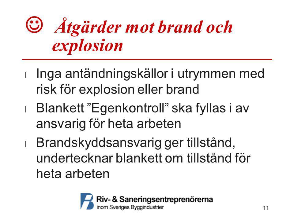 """ Åtgärder mot brand och explosion  Inga antändningskällor i utrymmen med risk för explosion eller brand  Blankett """"Egenkontroll"""" ska fyllas i av an"""