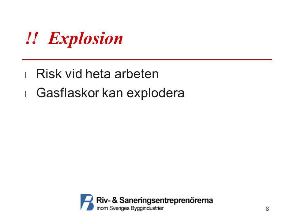  Åtgärder mot explosion  El-, gas- och VA-ledningar ska vara identifierade, kontrollerade och tydligt märkta  Försiktighet vid borrning och rivning  Utrymningsvägar ska vara markerade på APD-planen 9