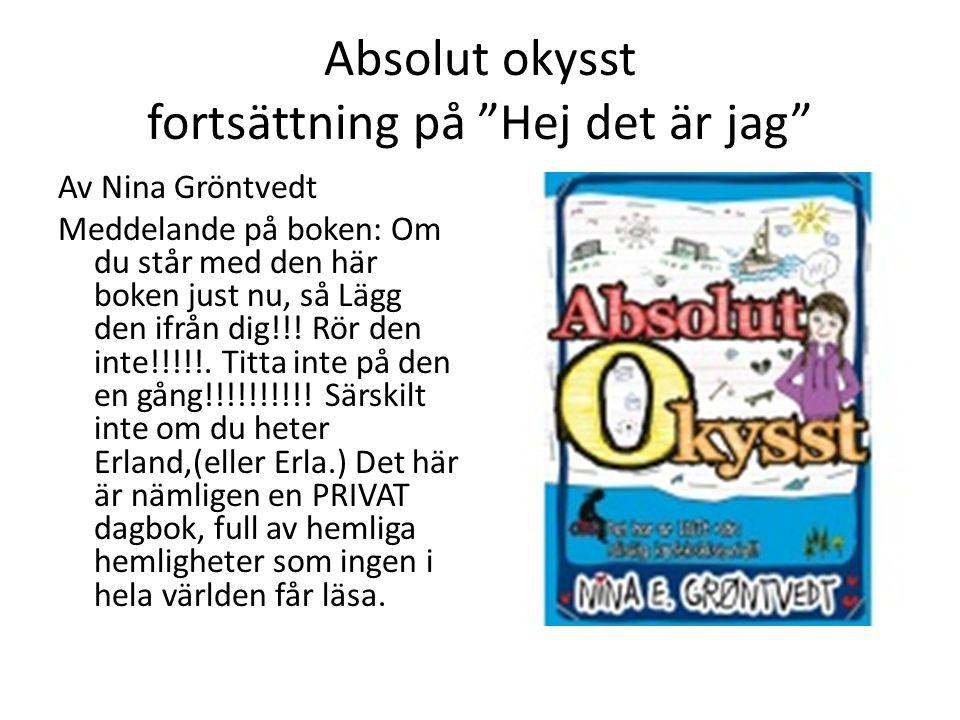 """Absolut okysst fortsättning på """"Hej det är jag"""" Av Nina Gröntvedt Meddelande på boken: Om du står med den här boken just nu, så Lägg den ifrån dig!!!"""