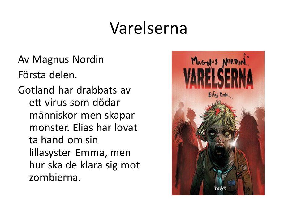 Varelserna Av Magnus Nordin Första delen. Gotland har drabbats av ett virus som dödar människor men skapar monster. Elias har lovat ta hand om sin lil