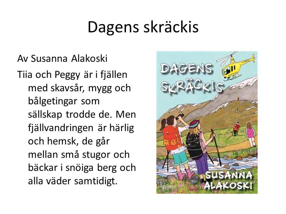 Dagens skräckis Av Susanna Alakoski Tiia och Peggy är i fjällen med skavsår, mygg och bålgetingar som sällskap trodde de. Men fjällvandringen är härli