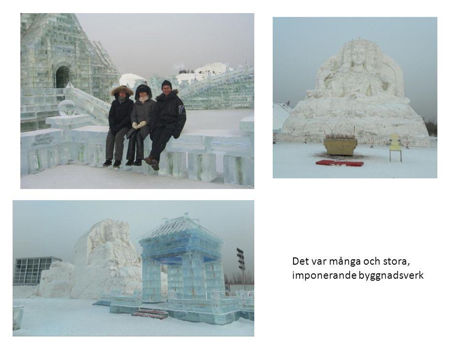 Det var många och stora, imponerande byggnadsverk