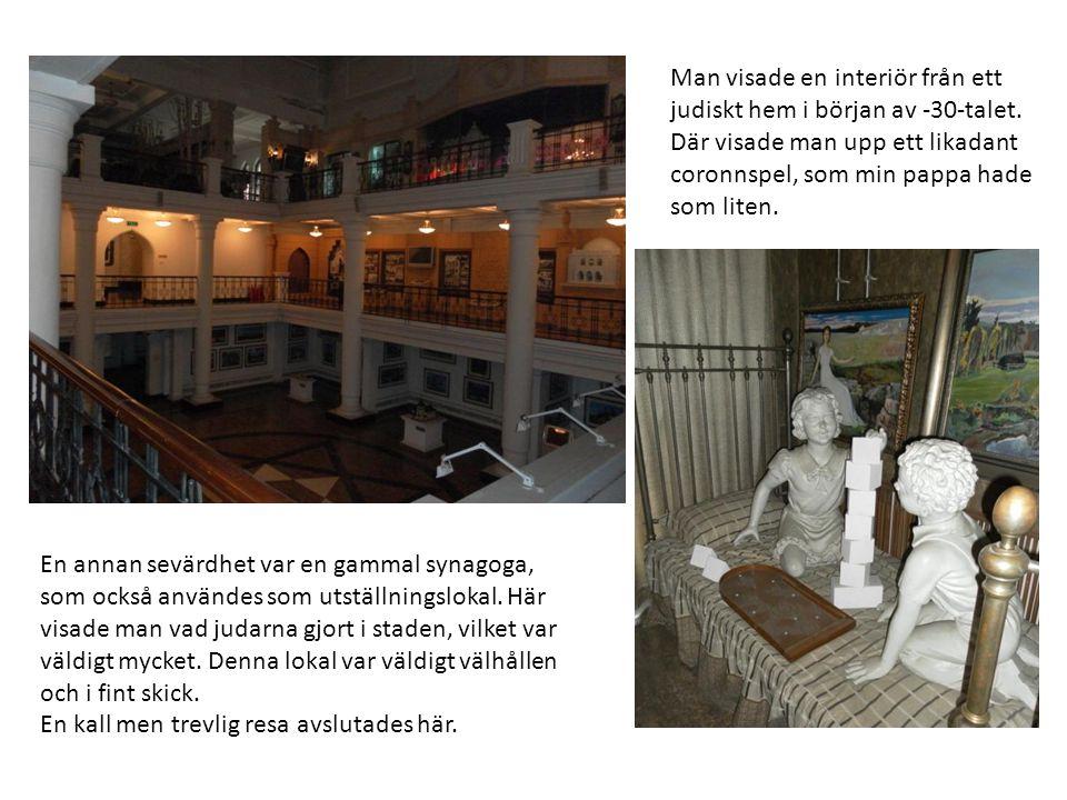 En annan sevärdhet var en gammal synagoga, som också användes som utställningslokal.