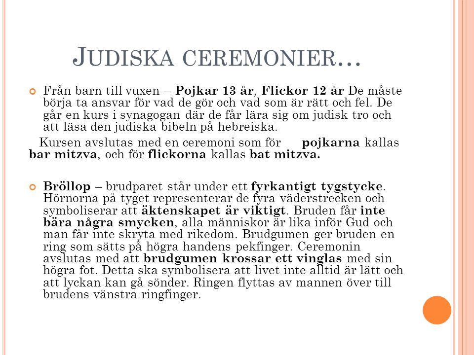 … FLER JUDISKA CEREMONIER Begravning – av den döda ska ske så fort som möjligt.