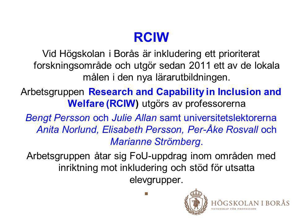 RCIW Vid Högskolan i Borås är inkludering ett prioriterat forskningsområde och utgör sedan 2011 ett av de lokala målen i den nya lärarutbildningen. Ar